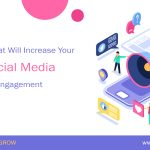 5 Tips that Will Increase Your Social Media Engagement
