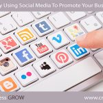 Reasons of Why Using Social Media To Promote Your Business Is a Must