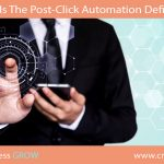 What Is The Post-Click Automation Definition