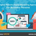 10 Original Website Digital Marketing Approaches for Business Persons