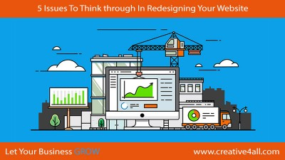 5 Issues To Think through In Redesigning Your Website
