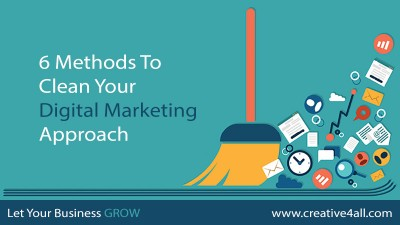 6 Methods To Clean Your Digital Marketing Approach