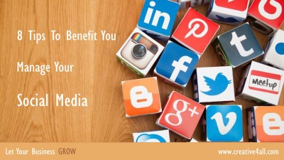 8 Tips To Benefit You Manage Your Social Media