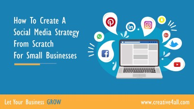 How To Create A Social Media Strategy From Scratch For Small Businesses
