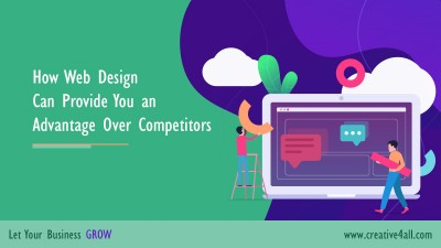 How Web Design Can Provide You an Advantage Over Competitors